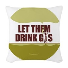 No Fracking - Let Them Drink G Woven Throw Pillow