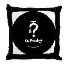 No Fracking - Got Fracking? - sml but Throw Pillow