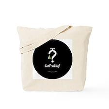 No Fracking - Got Fracking? - sml button- Tote Bag