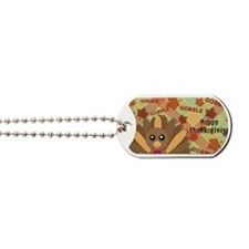 Gooble! Gooble!  Gooble!  Happy Thanksgiv Dog Tags