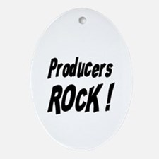 Producers Rock ! Oval Ornament