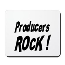 Producers Rock ! Mousepad