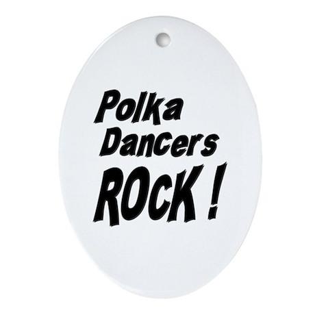 Polka Dancers Rock ! Oval Ornament