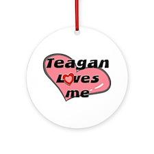 teagan loves me  Ornament (Round)
