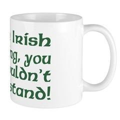 It's an Irish Thing Understand Mug