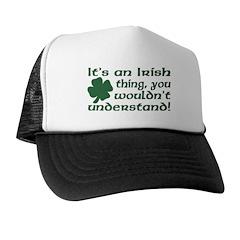 It's an Irish Thing Understand Trucker Hat
