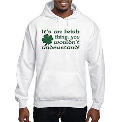 It's an Irish Thing Understand Hoodie