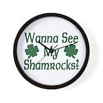 Wanna See My Shamrocks Wall Clock