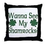 Wanna See My Shamrocks Throw Pillow