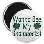 Wanna See My Shamrocks Magnet