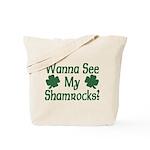 Wanna See My Shamrocks Tote Bag
