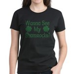 Wanna See My Shamrocks Women's Dark T-Shirt