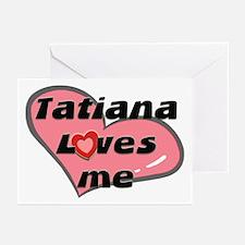 tatiana loves me  Greeting Cards (Pk of 10)
