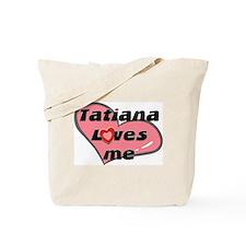 tatiana loves me Tote Bag