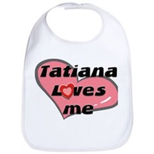 tatiana loves me  Bib