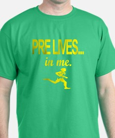 PRE LIVES... in me. T-Shirt