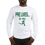 PRE LIVES... in me. Long Sleeve T-Shirt
