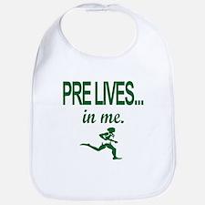 PRE LIVES... in me. Bib