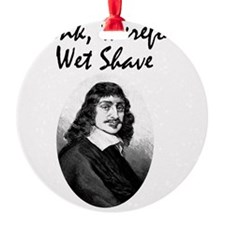 I think, therefore I Wet Shave Ornament