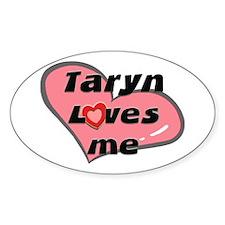 taryn loves me Oval Decal