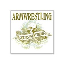 "Armwrestling Solves Everyth Square Sticker 3"" x 3"""