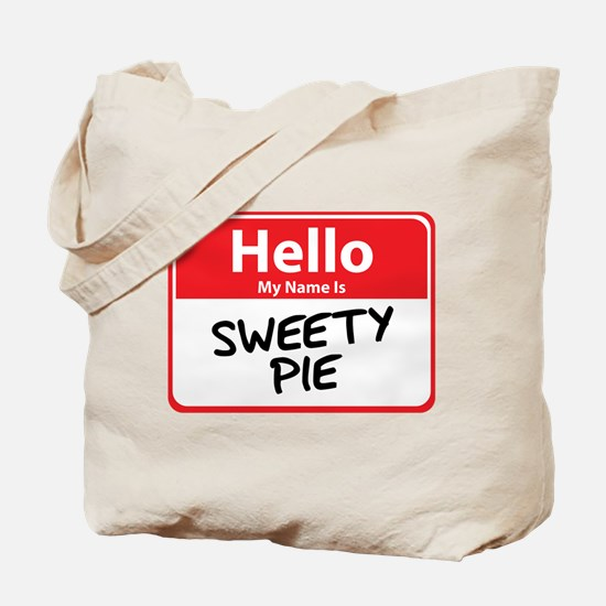 Hello My Name is Sweety Pie Tote Bag