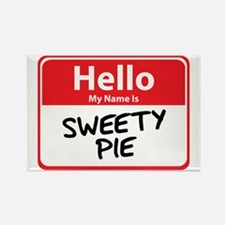 Hello My Name is Sweety Pie Rectangle Magnet