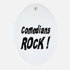 Comedians Rock ! Oval Ornament
