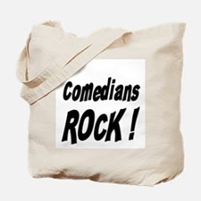 Comedians Rock ! Tote Bag