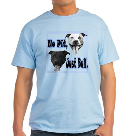 No Pit, Just Bull Light T-Shirt