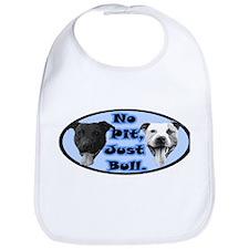 No Pit, Just Bull Bib