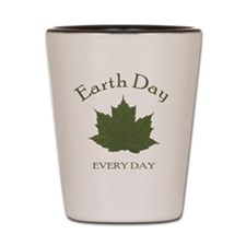 Earth Day Every Day Shot Glass