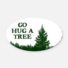 Go Hug A Tree Oval Car Magnet