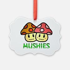 MUSHIES Ornament
