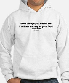 Even though you detain me - Hoodie