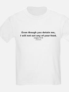 Even though you detain me -  Kids T-Shirt