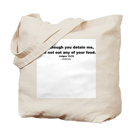 Even though you detain me - Tote Bag