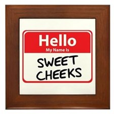 Hello My Name is Sweet Cheeks Framed Tile