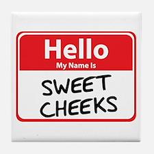 Hello My Name is Sweet Cheeks Tile Coaster