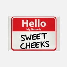 Hello My Name is Sweet Cheeks Rectangle Magnet