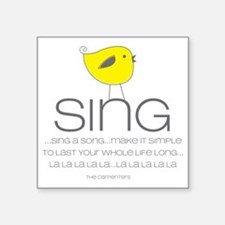 "sing Square Sticker 3"" x 3"""
