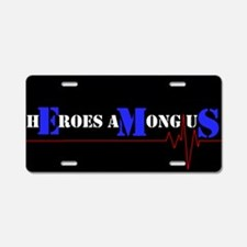Heroes Among Us Aluminum License Plate