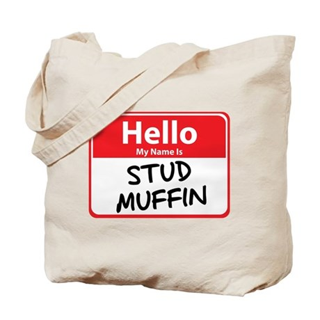 Hello My Name is Stud Muffin Tote Bag