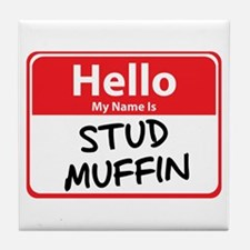 Hello My Name is Stud Muffin Tile Coaster