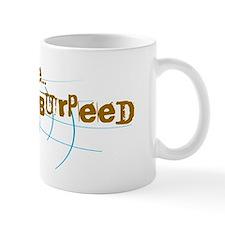 Excuse Me, I Just Burpeed Mug