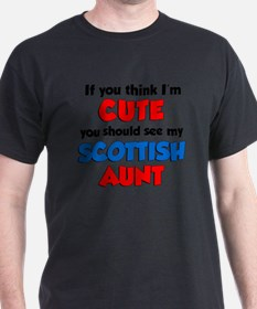 Think Im Cute Scottish Aunt T-Shirt