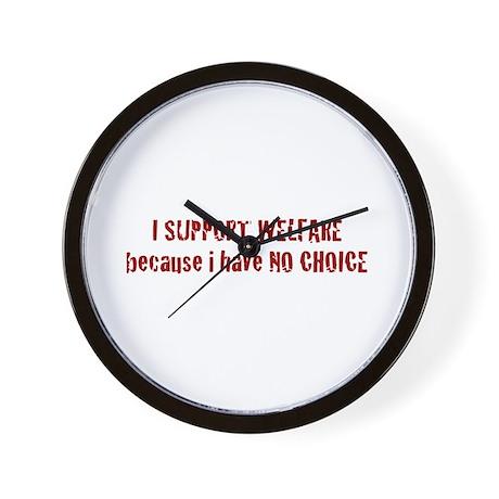 I Support Welfare Wall Clock