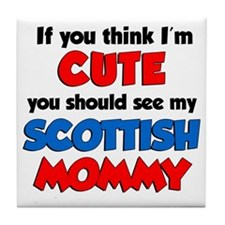 Im Cute Scottish Mommy Tile Coaster