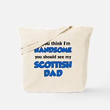 Think Im Handsome Scottish Dad Tote Bag