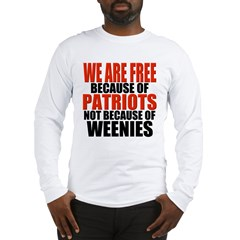 Because of Patriots Conservative Long Sleeve T-Shi